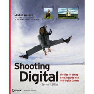 Shooting Digital - Pro Tips for Taking Great Pictures with Your Digital Camera PDF eBook