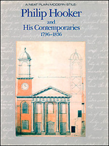 A Neat Plain Modern Stile: Philip Hooker and His Contemporaries, 1796-1836