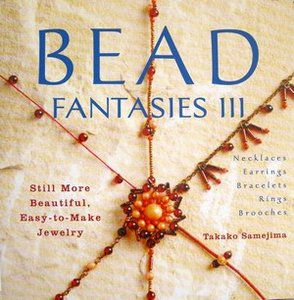 Bead fantasies iii still more beautiful easy to make for Jewelry books free download