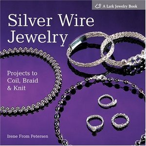 Silver wire jewelry projects to coil braid knit free for Jewelry books free download