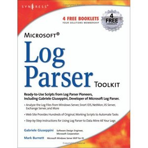 Microsoft Log Parser Toolkit: A complete toolkit for