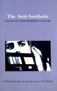 hal foster anti aesthetic essays Also, frampton's essay was included in a book the anti-aesthetic essays on postmodern culture , edited by hal foster , though frampton is critical of postmodernism.