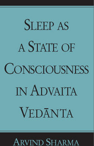 Arvind Sharma - Sleep As a State of Consciousness in Advaita ...