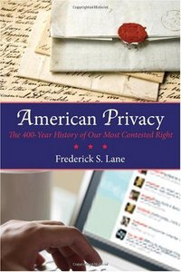 American Privacy - The 400 Year History of Our Most Contested Right by Frederick S. Lane 2009 PDF eBook