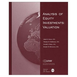 Analysis of Equity Investments: Valuation Dennis W. Mcleavey, Jerald E. Pinto, John D. Stowe, Thomas R. Robinson