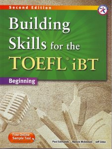 Building Skills for the TOEFL iBT, 2nd Edition Beginning Combined Book ...
