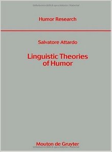 Linguistic Theories of Humor (Humor Research, No. 1) - Free eBooks ...