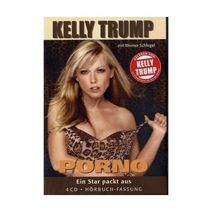 Trump - Porno, Ein Star packt ausAudio/Bio/Erotic 2005 ISBN