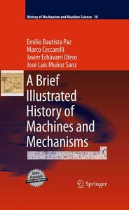 A Brief Illustrated History of Machines and Mechanisms by Emilio Bautista Paz PDF eBook