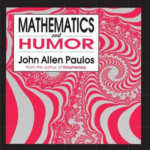 Mathematics and Humor: A Study of the Logic of Humor free download