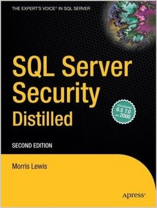 SQL Server Security Distilled, Second Edition by Morris Lewis free download