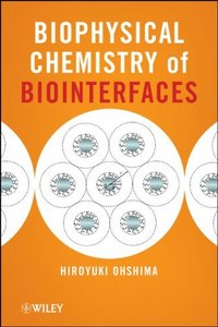 Biophysical Chemistry of Biointerfaces free download