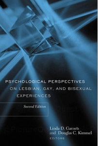 Linda Garnets, Douglas Kimmel - Psychological Perspectives on Lesbian, Gay, and Bisexual Experiences free download