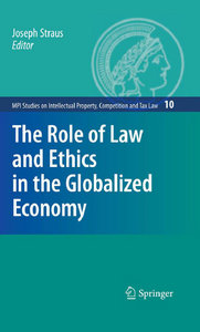 Joseph Straus - The Role of Law and Ethics in the Globalized Economy free download