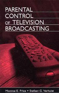 Monroe E. Price, Stefaan G. Verhulst - Parental Control of Television Broadcasting free download