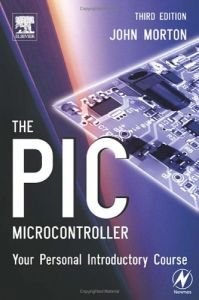 The PIC Microcontroller: Your Personal Introductory Course, 3 Ed free download