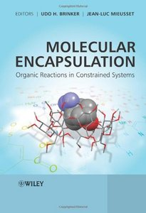 Molecular Encapsulation: Organic Reactions in Constrained Systems free download