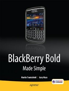 BlackBerry Bold Made Simple: For the BlackBerry Bold 9700 and 9650 Series free download