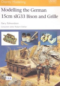 Modelling the German15cm sIG33 Bison and Grille (Osprey Modelling 19) free download