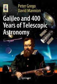 Galileo and 400 Years of Telescopic Astronomy (Astronomers' Universe) free download