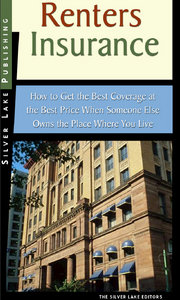 Renter's Insurance: How to Get the Best Coverage for the Cheapest Price When Someone Else Owns the Place Where You Live free download