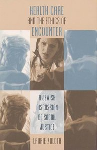 Health Care and the Ethics of Encounter: A Jewish Discussion of Social Justice free download