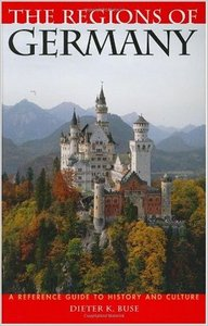 The Regions of Germany: A Reference Guide to History and Culture free download