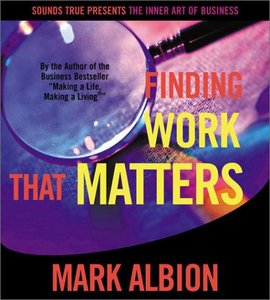 Finding Work That Matters (The Inner Art of Business Series) free download
