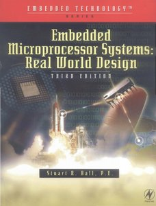 Embedded Microprocessor Systems: Real World Design,3 Edition free download