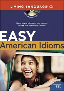 Easy American Idioms: Hundreds of Idiomatic Expressions to Give You an Edge in English (ESL) (Audiobook) free download