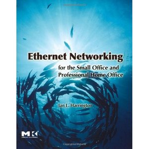 Ethernet Networking for the Small Office and Professional Home Office free download