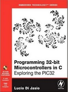 Programming 32-bit Microcontrollers in C - Exploring the PIC32 free download