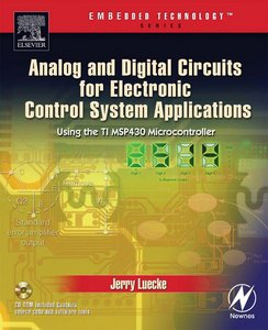 Analog and Digital Circuits for Electronic Control System Applications: Using the TI MSP430 Microcontroller free download