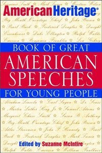 The American Heritage Book of Great American Speeches for Young People free download