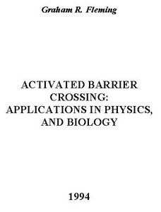Activated Barrier Crossing: Applications in Physics, and Biology free download