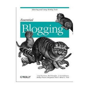 Essential Blogging: Selecting and Using Weblog Tools free download