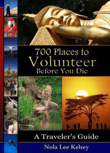 700 Places to Volunteer Before You Die: A Traveler's Guide free download