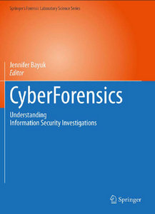 CyberForensics: Understanding Information Security Investigations (Springers Forensic Laboratory Science Series) free download