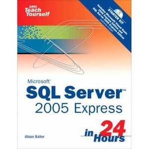 Microsoft Sams Teach Yourself SQL Server 2005 Express in 24 Hours free download