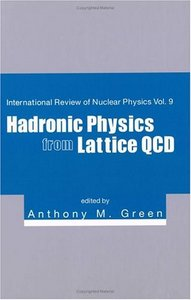 Hadronic Physics From Lattice QCD (International Review of Nuclear Physics) free download
