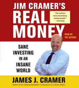 Jim Cramer's Real Money: Sane Investing in an Insane World (Book and Audio) free download