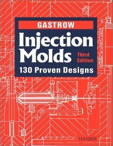 Injection Molds: 130 Proven Designs, 3 Edition free download