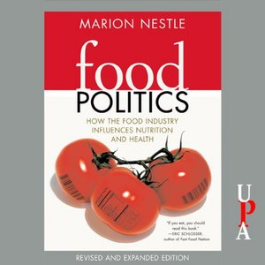 Food Politics: How the Food Industry Influences Nutrition and Health free download