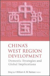 China's West Region Development: Domestic Strategies and Global Implications free download
