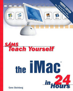 Gene Steinberg - Sams Teach Yourself the iMac in 24 Hours (4th Edition) free download