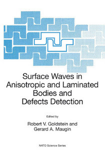 Robert V. Goldstein, G.A. Maugin - Surface Waves in Anisotropic and Laminated Bodies and Defects Detection free download