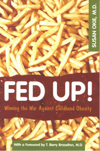 Susan Okie - Fed Up!: Winning the War Against Childhood Obesity free download