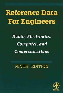 Reference Data for Engineers: Radio, Electronics, Computers and Communications, 9 Edition free download