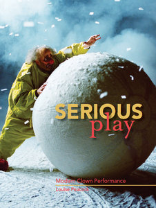 Louise Peacock - Serious Play: Modern Clown Performance free download