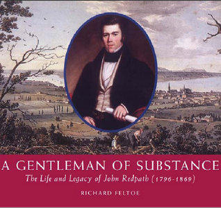 Richard Feltoe - A Gentleman of Substance: The Life and Legacy of John Redpath free download